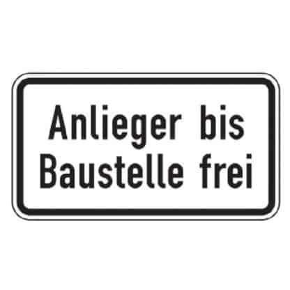 Anlieger bis Baustelle frei - Verkehrszeichen nach StVO
